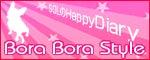 Bora Bora Style~☆SOLのHappy Diary~