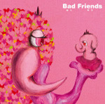 「Bad Friends」~阿久悠トリビュート