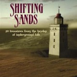 Shifting Sands: 20 Treasures from the Hayday of Underground Folk