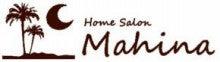Home Salon Mahina ~ホームサロン マヒナ~
