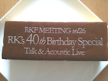 RKF MEETING Vol.26 RK's 40th Birthday Special
