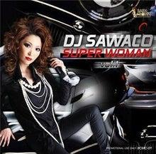 $DJ SAWACOのHIPHOPなブログ