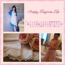 $゚・*:.。 Happy Happy ~Happy Elegance Life。.:*・゚