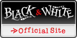 $Black & White Official Site