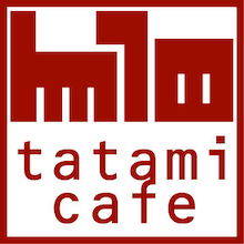 Tatamiser mozcut@cafe