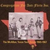 Congregation for Anti-Flirts Inc.-The McAllen Texas Teen Scene 1965-1967