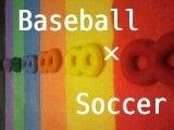 Baseball×Soccer
