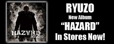 $RYUZOオフィシャルブログ「HAZARD」by Ameba