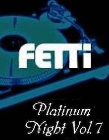 ☆This Is DJ Brother-M☆-Platinum Night@FETTi