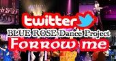 BLUE ROSE Dance Projectをフォローしましょう