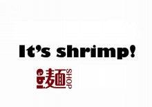 $It`s shrimp! ~エビ麺専門店~