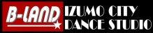 $出雲ダンススタジオB-LANDりょおのブログ