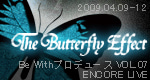 THE BUTTERFLY EFFECT - ENCORE LIVE