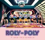 T-ARAオフィシャルブログpowered by Ameba-Roly-Poly初回限定盤A