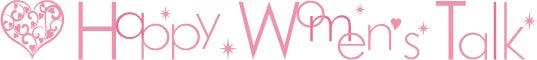 $Happy Women's Talk  ハッピーウーマンズトーク