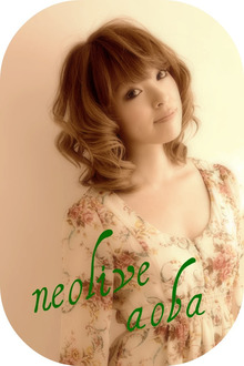 ゚*…Neolive aoba…*゚