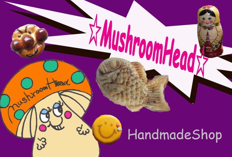 $☆MushroomHead☆きのこあたまの記録☆2