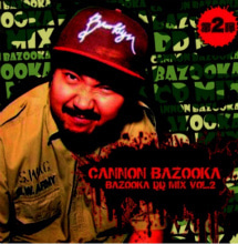 『CANNON BAZOOKA』のMIX TAPEシリーズ <br> 『BAZOOKA DD MIX  VOL.2』