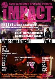 $★札幌発 X-TREME MUSIC & LOUDROCK DJ EVENT 『IMPACT』