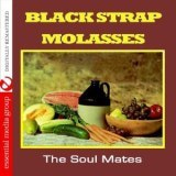 Black Strap Molasses (Johnny Kitchen Presents the Soul Mates