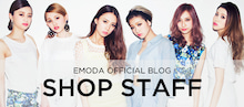 EMODA SHOP STAFF BLOG