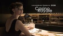 $ルチアーノショーで働くスタッフのブログ-008 Casino Royale