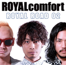$ROYALcomfort オフィシャルブログ 「LIFE IS ONETIME」 Powered by Ameba