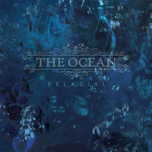 $雑音にしか聴こえない音楽~命を削って聴け!~デス、グラインド、ノイズ、スラッシュ~-The Ocean