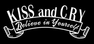 KISS & CRY official web site
