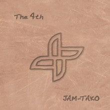 JAM-TAKOのブログ☆ジャムタコ日記☆-The 4th