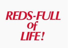 REDS-FULL of LIFE!