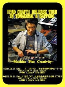 『Pad Craft』 リリースツアー 2014 in 北海道