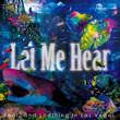 Let Me Hea…