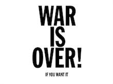 WAR IS OVER (If You Want It)