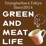GREEN AND MEAT LIFE