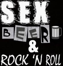Sex,Beer & Rock'n Roll