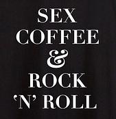 Sex,Coffee & Rock'n Roll