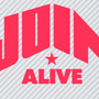 JOIN ALIVE…