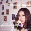 新曲 you & m…