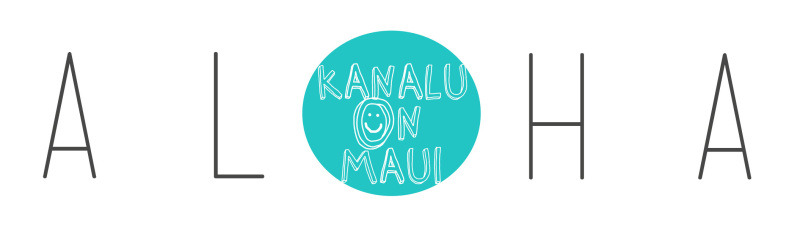 ALOHA! KANALU ON MAUI - マウイ生活ブログ
