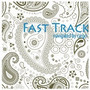 FAST TRACK…