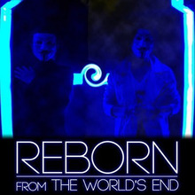 REBORN FROM THE WORLD'S END'S