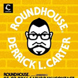 ROUNDHOUSE…