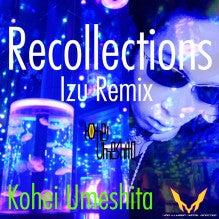 Kohei Umeshita - Recollections (Izu Remix)