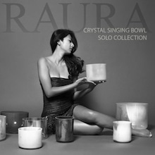 RAURA クリスタルボウルCD 「Crystal Singing Bowl Solo Collection」