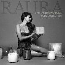 RAURA クリスタルボウルCD 「Crystal Singing Bowl Solo Collection」