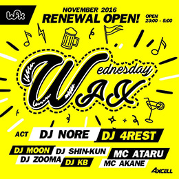 DJ NORE / WAX WEDNESDAY @WAX イベントフライヤー