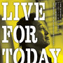 """LIVE FOR …"