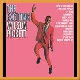 Wilson Pickett / Exciting Wilson Pickett