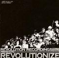REVOLUTION RECORDINGS presents REVOLUTIONIZE